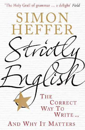 9780099537939: Strictly English: The Correct Way to Write and Why It Matters