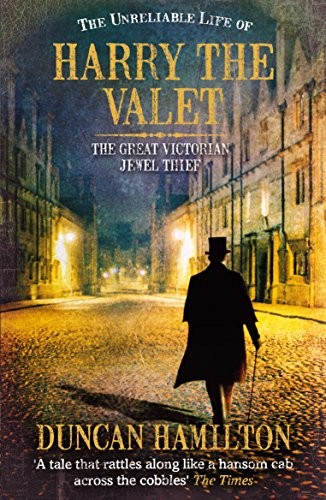 9780099537953: Unreliable Life of Harry the Valet: The Great Victorian Jewel Thief