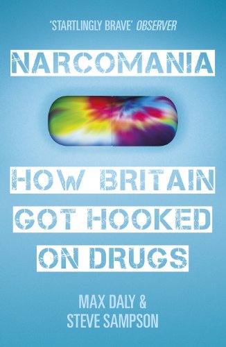 9780099538035: Narcomania: How Britain Got Hooked On Drugs