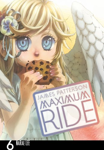 9780099538455: Maximum Ride: Manga Volume 6