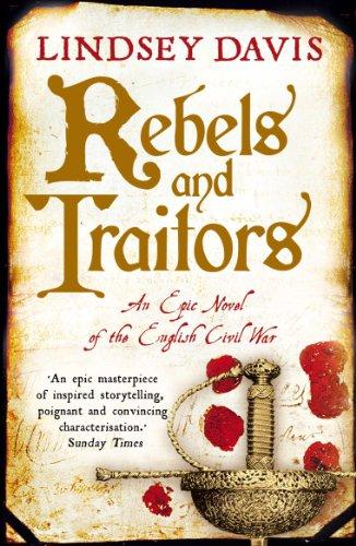 9780099538578: Rebels and Traitors: An Epic Novel of the English Civil War (A Marcus Didius Falco Novel)