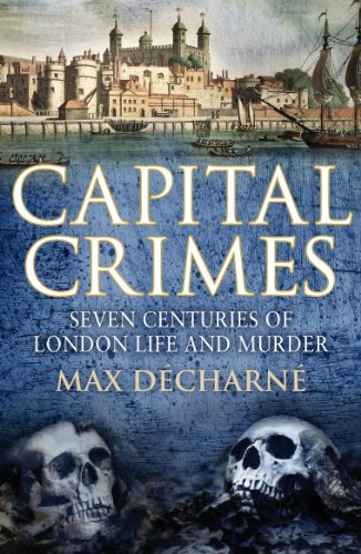 9780099539025: Capital Crimes: Seven Centuries of London Life and Murder