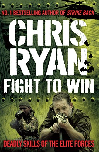 9780099539322: Fight to Win: Deadly Skills of the Elite Forces