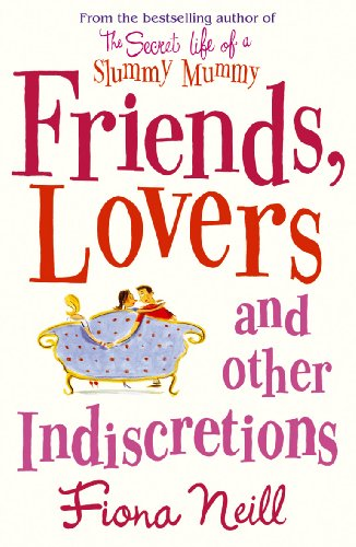 9780099539391: Friends, Lovers and Other Indiscretions