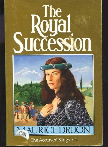 9780099539407: THE ROYAL SUCCESSION ( The Accursed Kings 4 )