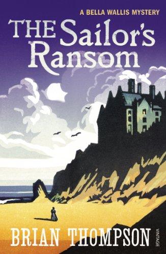 9780099539490: The Sailor's Ransom: A Bella Wallis Mystery (Bella Wallis Mysteries)