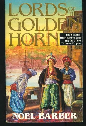 Lords of the Golden Horn (0099539500) by Noel Barber