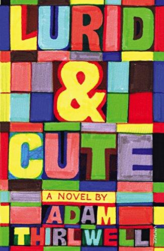 9780099539841: Lurid & Cute