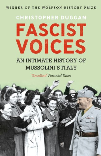 9780099539896: Fascist Voices: An Intimate History of Mussolini's Italy