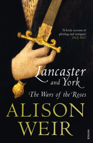 Lancaster And York: The Wars of the Roses: Weir, Alison