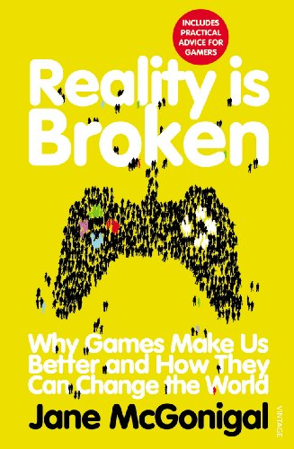9780099540281: Reality is Broken: Why Games Make Us Better and How They Can Change the World