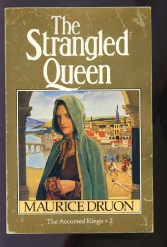 The Strangled Queen (The Accursed Kings): Druon, Maurice