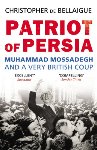 9780099540489: Patriot of Persia: Muhammad Mossadegh and a Very British Coup