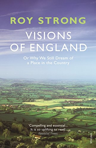 Visions of England: Or Why We Still Dream of a Place in the Country (0099540495) by Strong, Roy