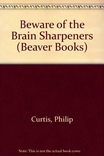 9780099540809: Beware of the Brain Sharpeners (Beaver Books)