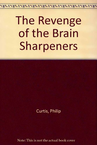 9780099540908: The Revenge of the Brain Sharpeners