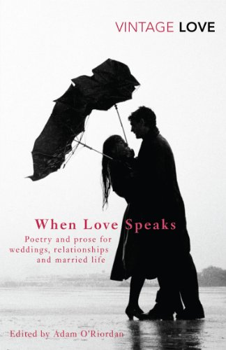 9780099541387: When Love Speaks: Poetry and prose for weddings, relationships and married life. (Vintage Classics)