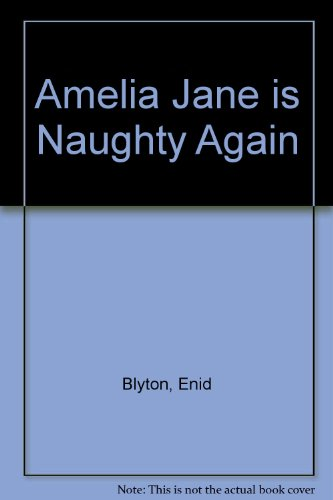 9780099541608: Amelia Jane Is Naughty Again