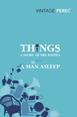 9780099541660: Things: A Story of the Sixties with A Man Asleep (Vintage Classics)