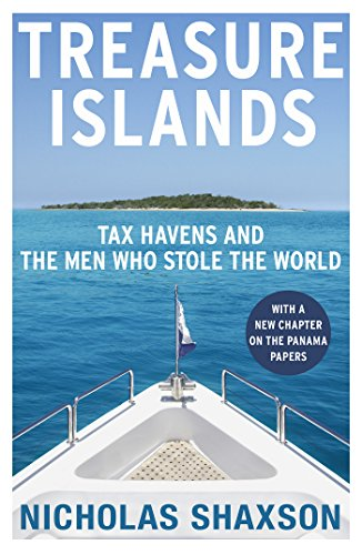 9780099541721: Treasure Islands: Dirty Money, Tax Havens and the Men Who Stole Your Cash