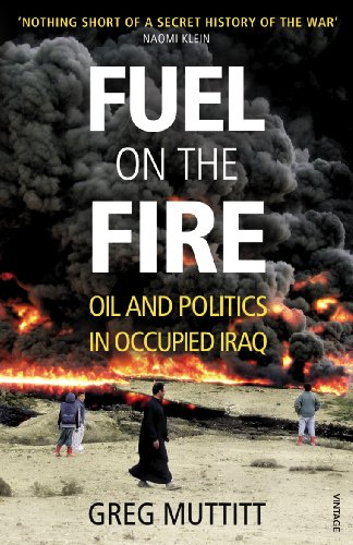 9780099541738: Fuel on the Fire: Oil and Politics in Occupied Iraq