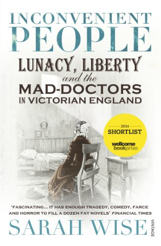 9780099541868: Inconvenient People: Lunacy, Liberty and the Mad-Doctors in Victorian England