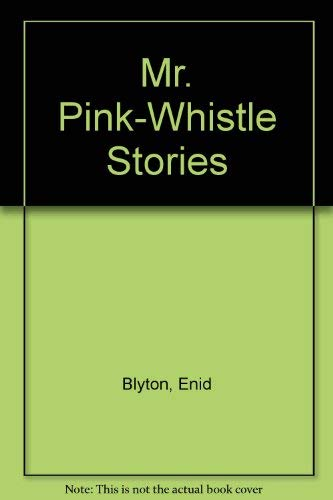 9780099542001: Mr. Pink-Whistle Stories