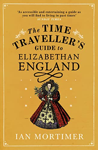 9780099542070: The Time Traveller's Guide to Elizabethan England