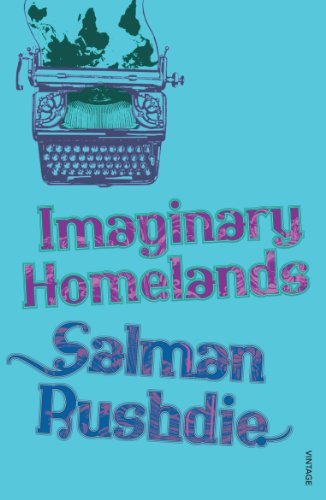 9780099542254: Imaginary Homelands: Essays and Criticism, 1981-91.