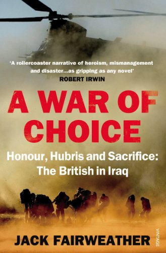 9780099542339: A War of Choice: Honour, Hubris and Sacrifice: The British in Iraq