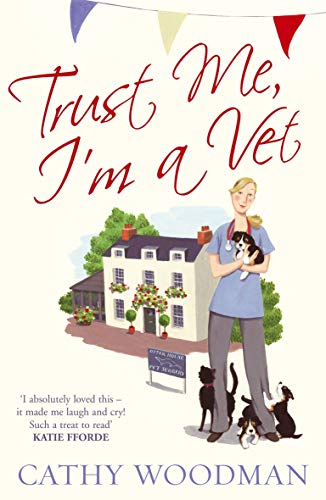9780099543565: Trust Me, I'm a Vet: The Otter House Vets Series (Talyton St George)