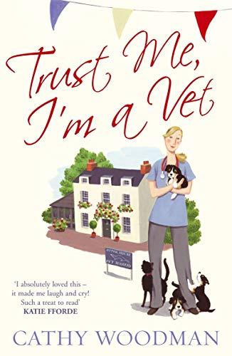 9780099543565: Trust Me, I'm a Vet: The Otter House Vets Series (Talyton St George)