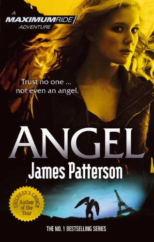 9780099543770: Maximum Ride: Angel