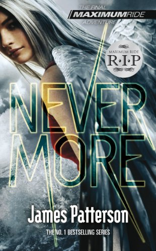 9780099544098: Maximum Ride: Nevermore