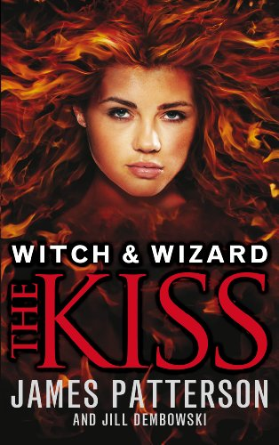 9780099544159: Witch & Wizard: The Kiss