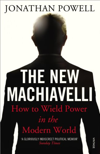 9780099546092: The New Machiavelli: How to Wield Power in the Modern World
