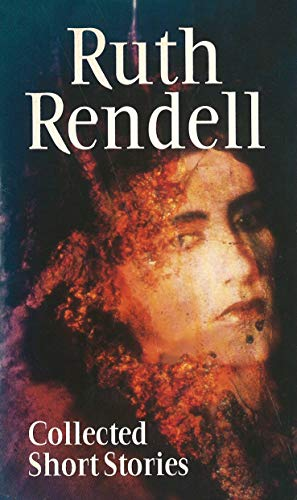 Collected Short Stories: The Fallen Curtain and: Rendell, Ruth