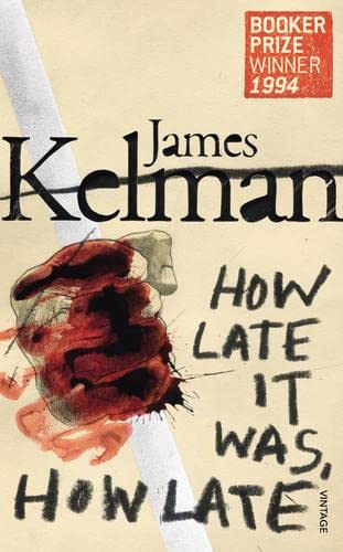 How Late It Was How Late: Kelman, James