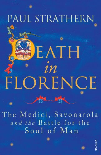 9780099546443: Death in Florence: The Medici, Savonarola and the Battle for the Soul of Man