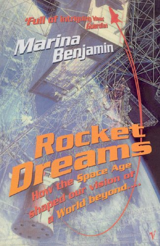 9780099546535: Rocket Dreams: How the Space Age Shaped Our Vision of a World Beyond....