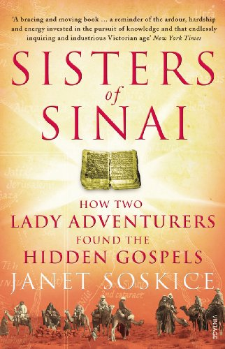 9780099546542: Sisters Of Sinai: How Two Lady Adventurers Found the Hidden Gospels