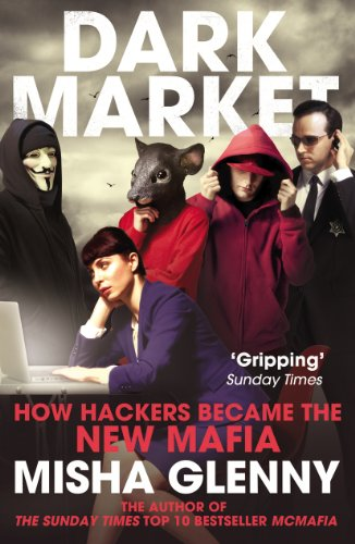 9780099546559: DarkMarket: How Hackers Became the New Mafia