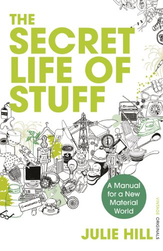 9780099546580: The Secret Life of Stuff: A Manual for a New Material World