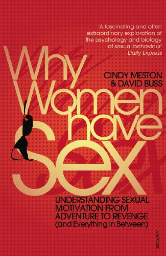 9780099546634: Why Women Have Sex: Understanding Sexual Motivation from Adventure to Revenge (and Everything in Between)
