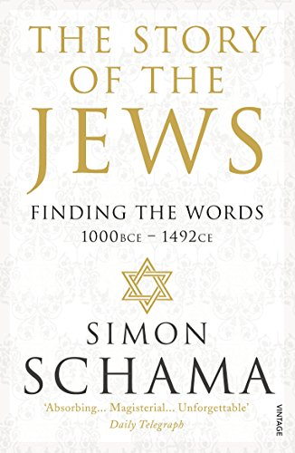 9780099546689: The Story of the Jews: Finding the Words (1000 BCE ? 1492)