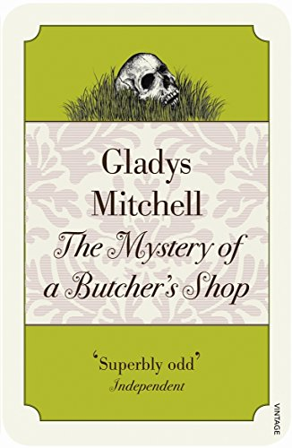 The Mystery of a Butchers Shop (Vintage: Mitchell, Gladys