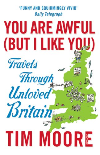 9780099546931: You Are Awful (But I Like You): Travels Through Unloved Britain
