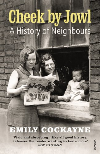 Cheek by Jowl: A History of Neighbours: Cockayne, Emily