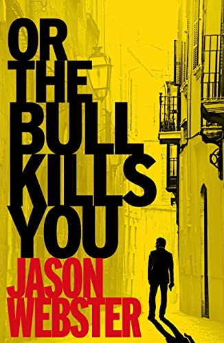 9780099546962: Or the Bull Kills You (Max Cámara)