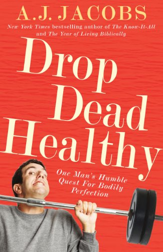 9780099547433: Drop Dead Healthy: One Man's Humble Quest for Bodily Perfection